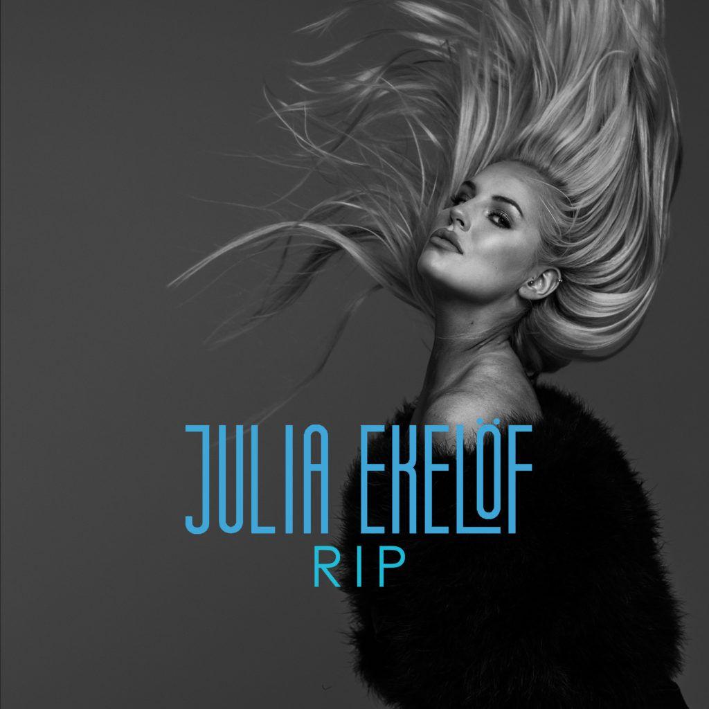 RIP - JULIA EKELÖF
